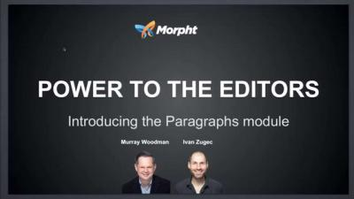 Power to the Editors, Introducing the Paragraphs module by Ivan Zugec and Murray Woodman